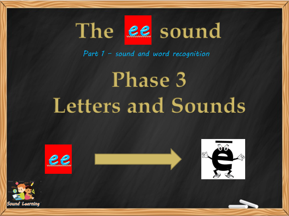 Teach the EE  digraph, phonics, reading, spelling and writing.