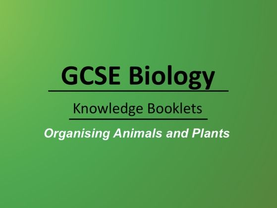 Organising Animals and Plants Knowledge Booklet