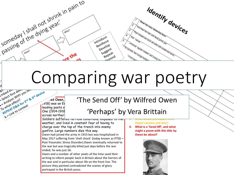 Full exploration and comparison of war poetry. Wilfred Owen 'The Send Off' and Vera Brittain 'Perhaps.'