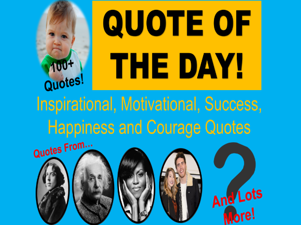 Quote of the Day! 100+ Quotes