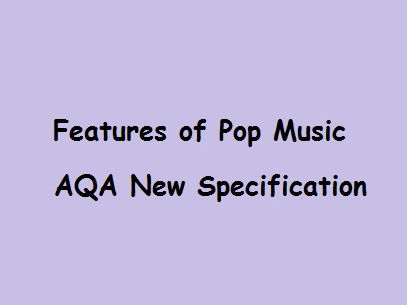 Features of Pop Music - AQA GCSE Music