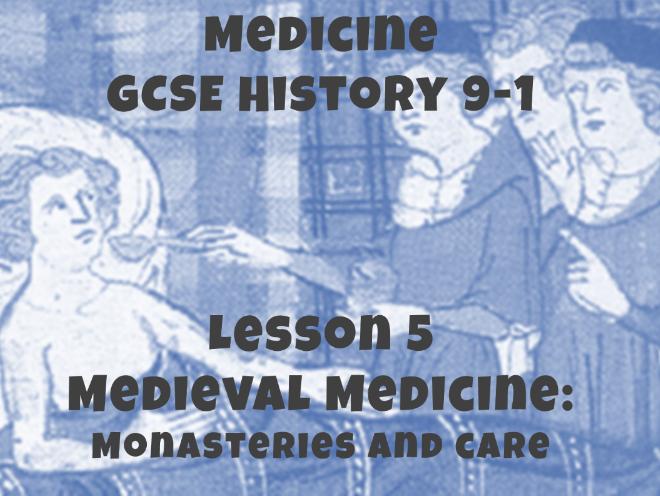 Medicine - GCSE History 9-1 - Medieval medicine: Monasteries and care