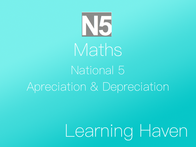 National 5 Mathematics - Appreciation & Depreciation (Worksheet/Powerpoint)