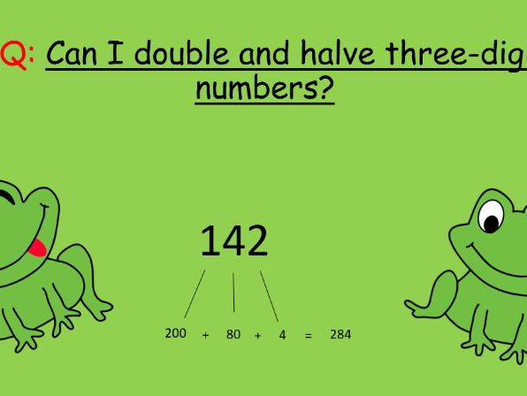 Super doubling and halving lesson using partitioning (3 digits)