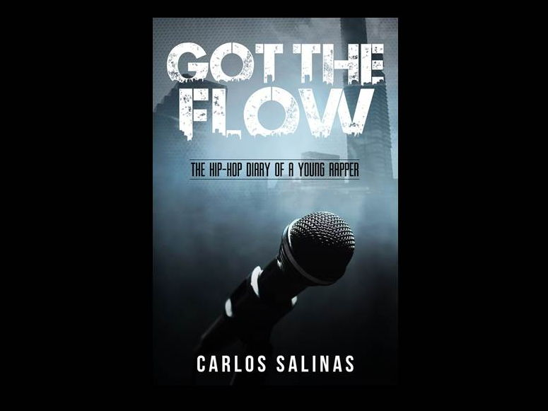 Got the Flow: the Hip-Hop Diary of a Young Rapper (Printable YA eBook) by Carlos Salinas
