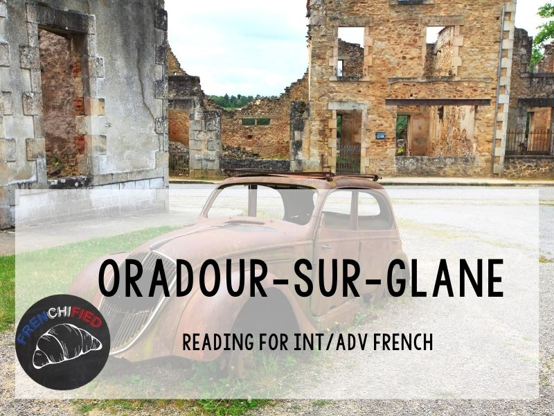 Oradour-Sur-Glane - reading for French learners