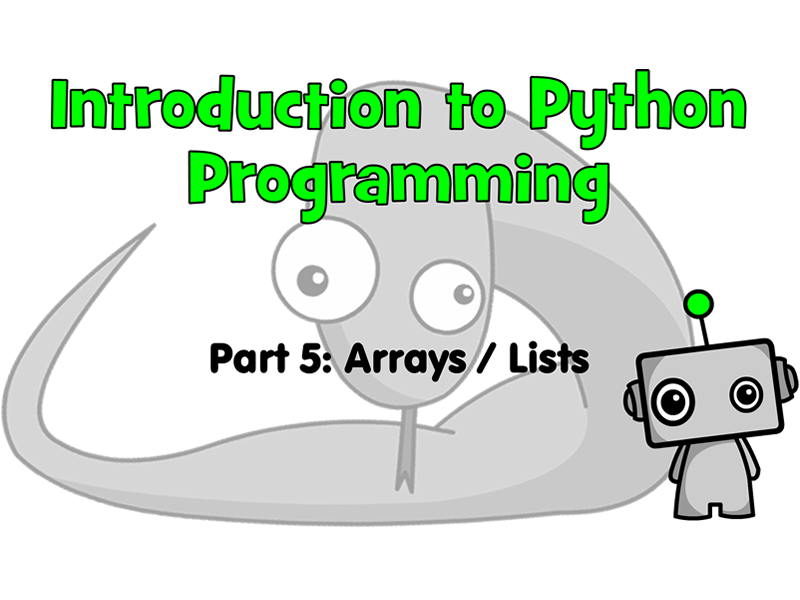 Introduction to Python Programming Part 5: Arrays / Lists