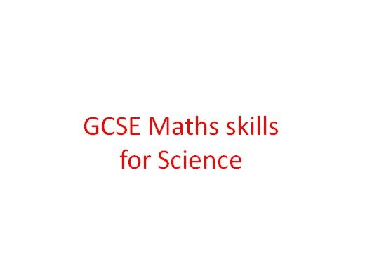 Maths skills for GCSE Sciences