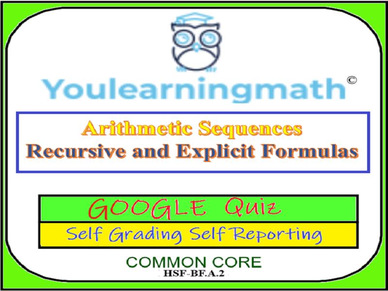 Arithmetic Sequences: Explicit and Recursive Formulas - Google Quiz + Printable Version