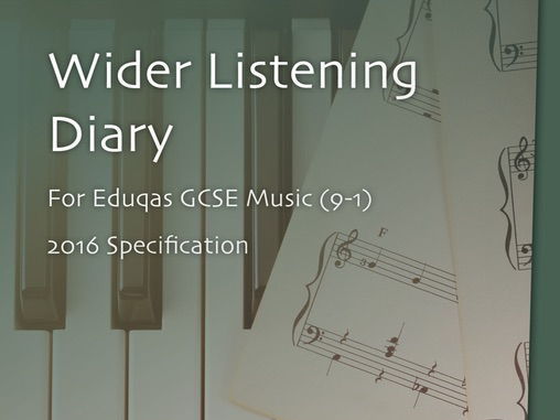 Wider Listening Diary for Eduqas GCSE Music (9-1), 2016 Specification