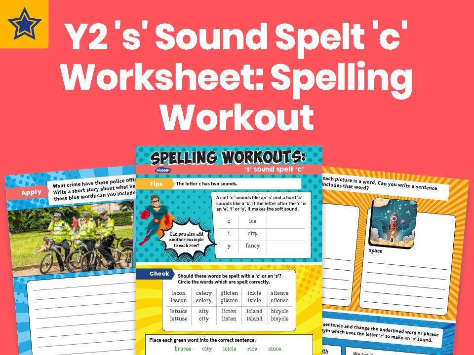 Year 2 's' Sound Spelt 'c' Worksheet: Spelling Workout