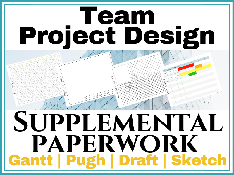 Gantt , Pugh, Draft, Sketch | Supporting Paperwork for Team Design Projects