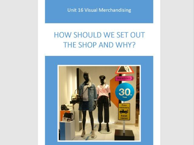 Unit 16 Visual Merchandising Assignment 1 Learning Aim A & B retail outlets, display techniques
