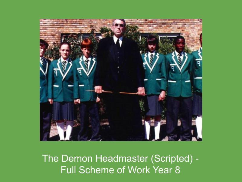 The Demon Headmaster Scripted - Full scheme of work Year 8