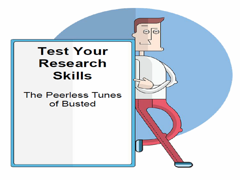 Test Your Research Skills The Peerless Tunes of Busted