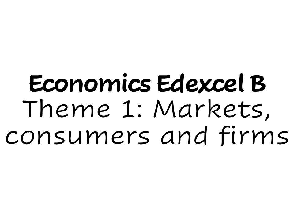 Edexcel Economics B - Theme 1 notes