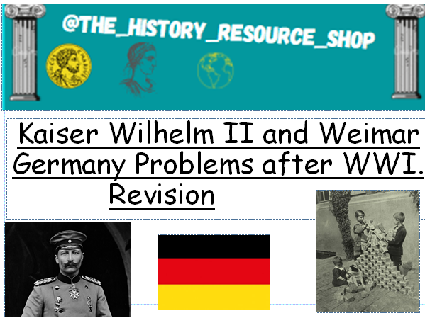 Germany Kaiser- Weimar Revision clock (Problems faced by Germany after WWI)