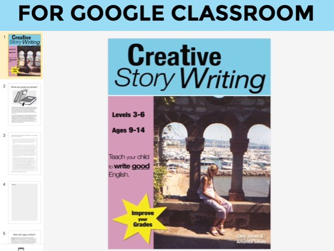Creative Story Writing COMPLETE DIGITAL UNIT to use with GOOGLE CLASSROOM (9-14 years)