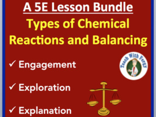 Types of Chemical Reactions and Balancing - Complete 5E Lesson Bundle