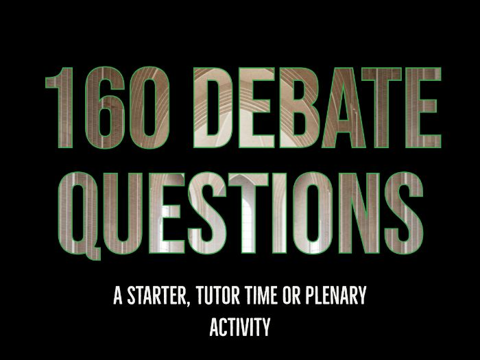 The Great Debate - Starter, tutor time and more!