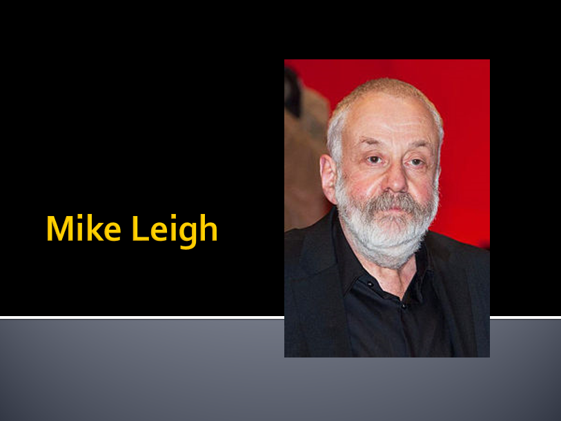 Mike Leigh Lesson Powerpoint
