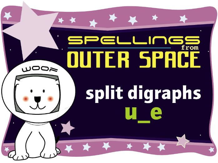 Year 1 Spellings from Outer Space: Split digraphs u_e