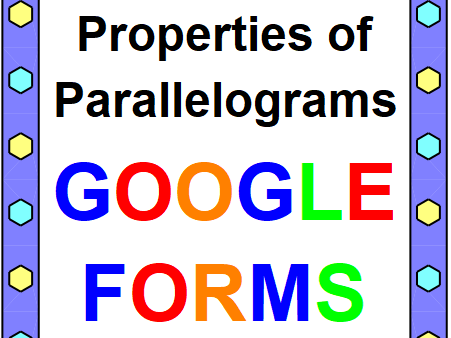 PARALLELOGRAMS: GOOGLE FORMS QUIZ (PROB. 20) DISTANCE LEARNING - VIDEO TOO