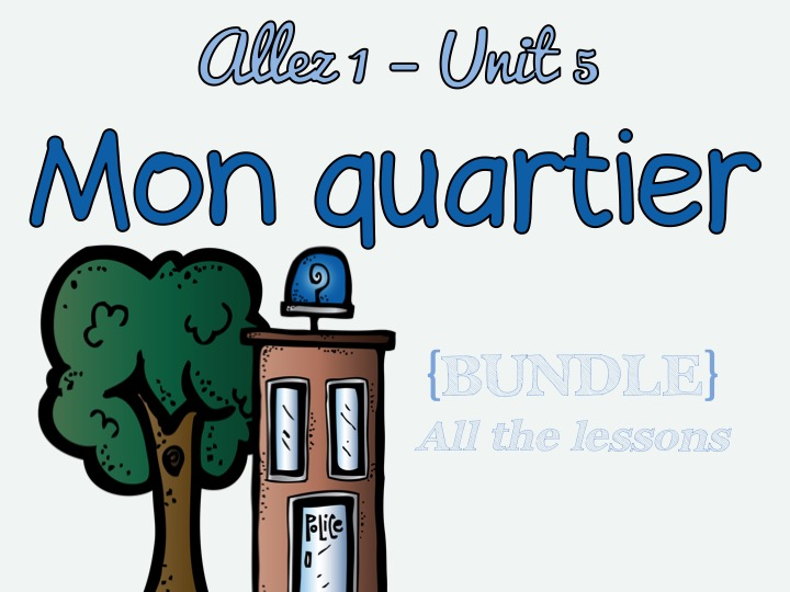 Allez 1 - Unit 5 - Mon quartier - WHOLE UNIT - Worth more than £12!!