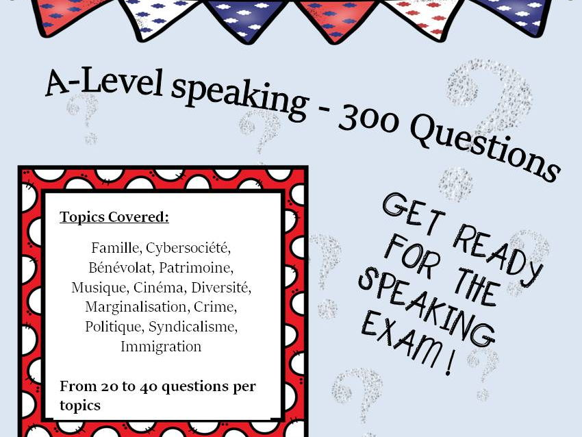 French A-Level Topics - more than 300 questions for the speaking exam