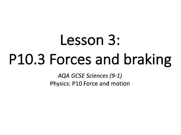 P10.3 Forces and braking