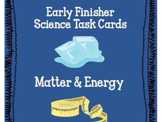 Matter & Energy Early Finisher Task Cards