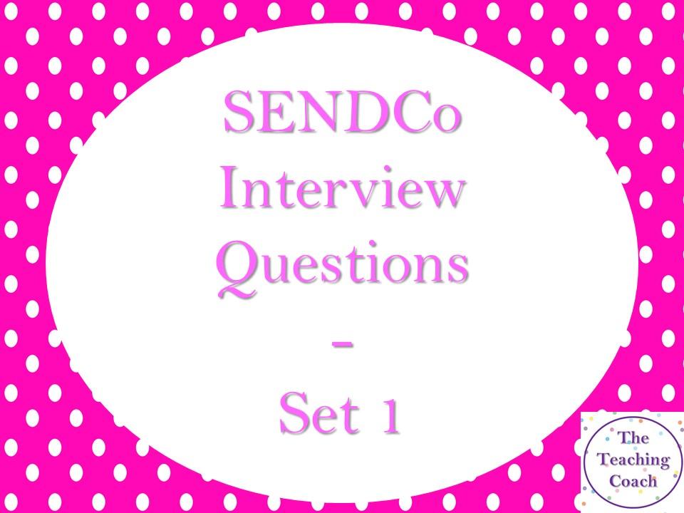 SENDCo - SEN - SENCo Interview Questions - Set 1