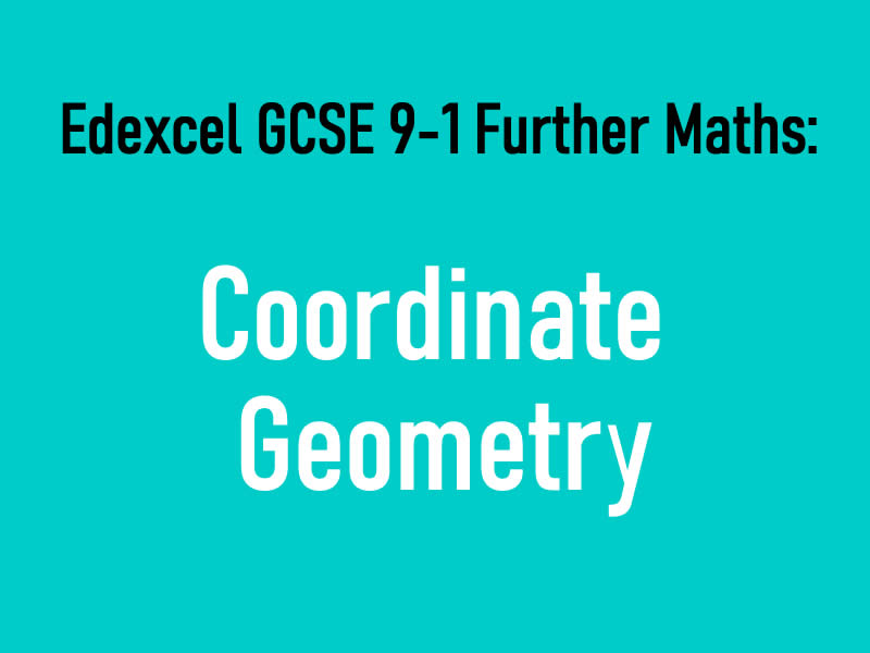 AQA GCSE 9-1 Further Maths Notes: Coordinate Geometry