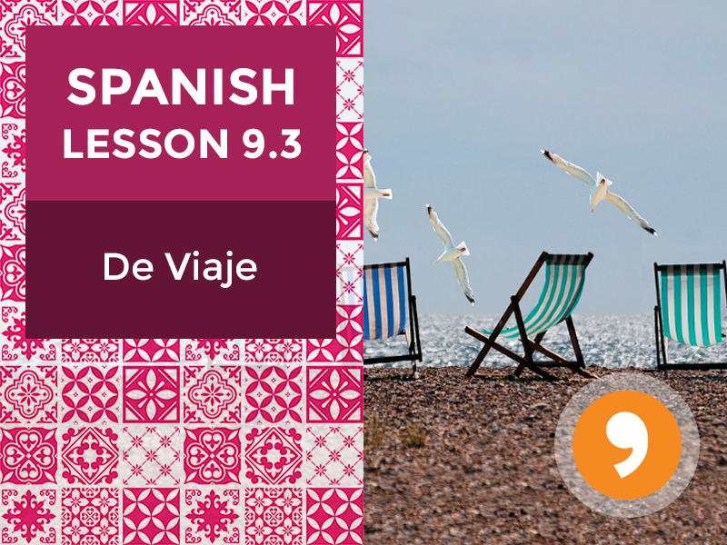 Spanish Lesson 9.3: De Viaje – Traveling