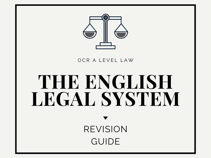 ENGLISH LEGAL SYSTEM REVISION GUIDE   OCR A Level Law