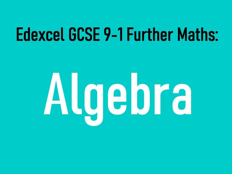AQA GCSE 9-1 Further Maths Notes: Algebra