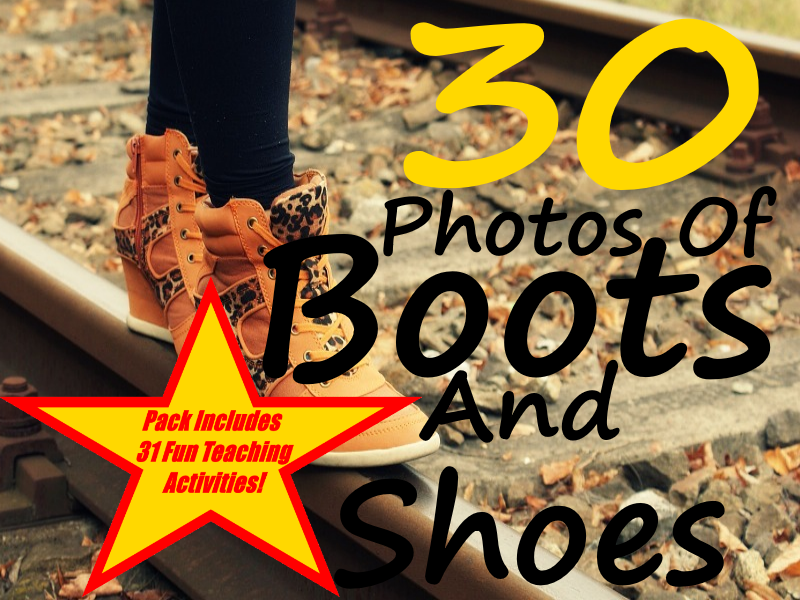 30 Shoe And Boot Photos Presentation + 31 Fun Teaching Activities For These Cards