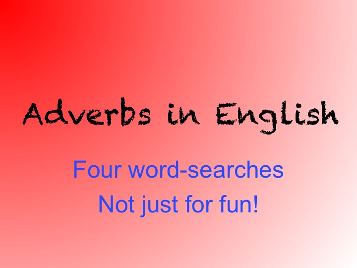 ESOL resources - Adverbs - 100 most frequent, list and word searches