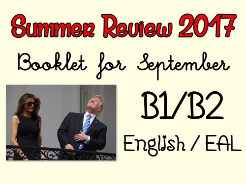 Summer Review 2017 - B1/B2 - English/EAL - Back to school booklet