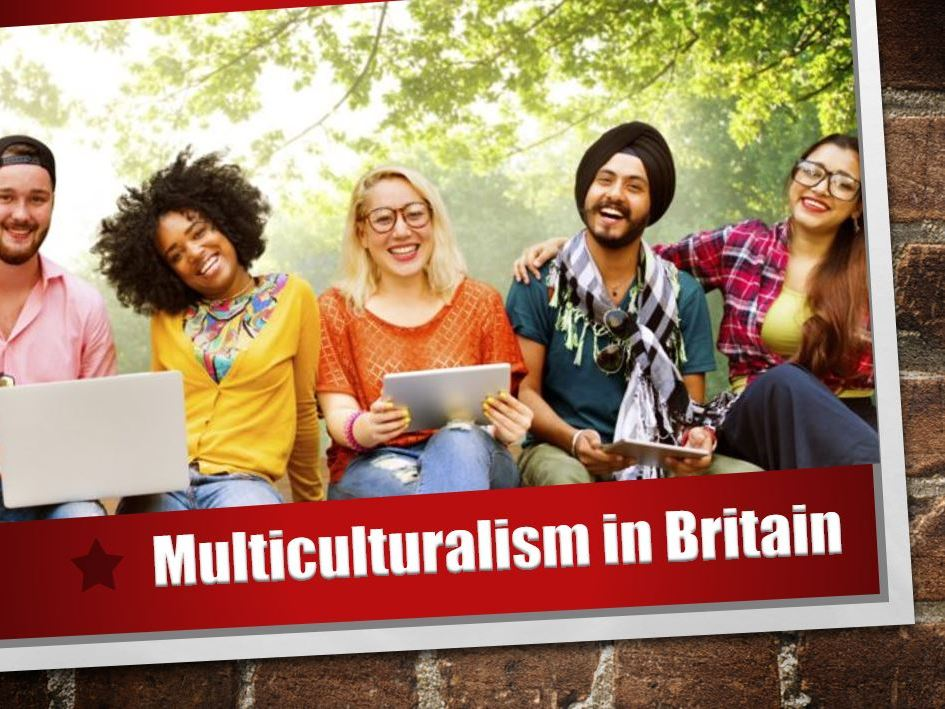 Lesson 7 Multiculturalism in Britain