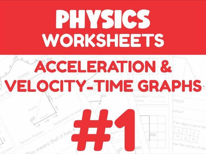 Acceleration & Velocity-Time Graphs - Motion Worksheet #1