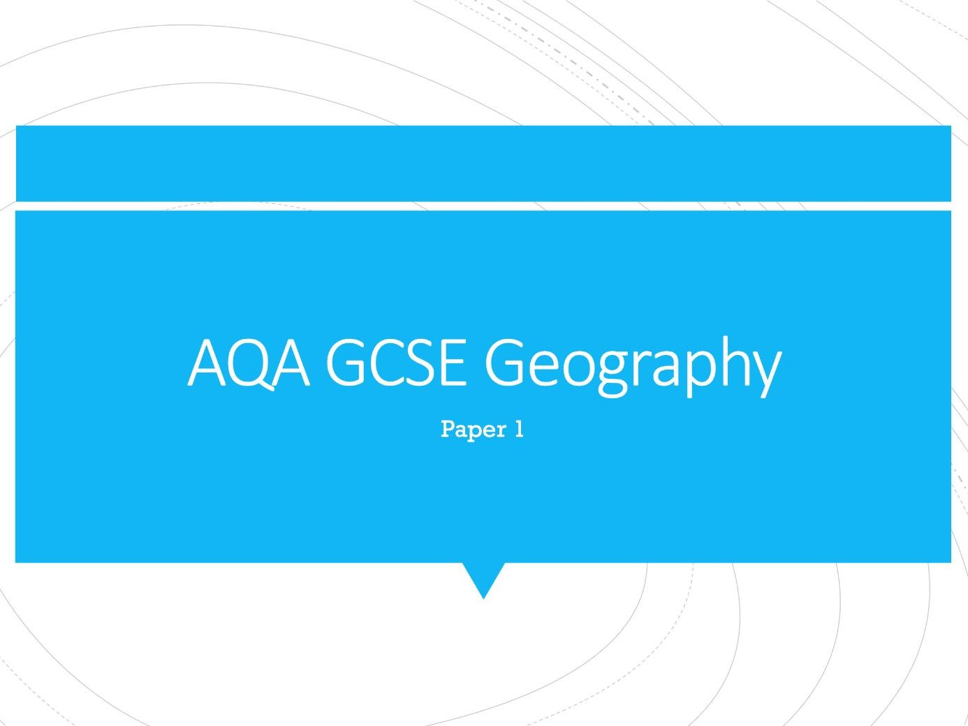 Geography AQA GCSE PowerPoints - Paper 1