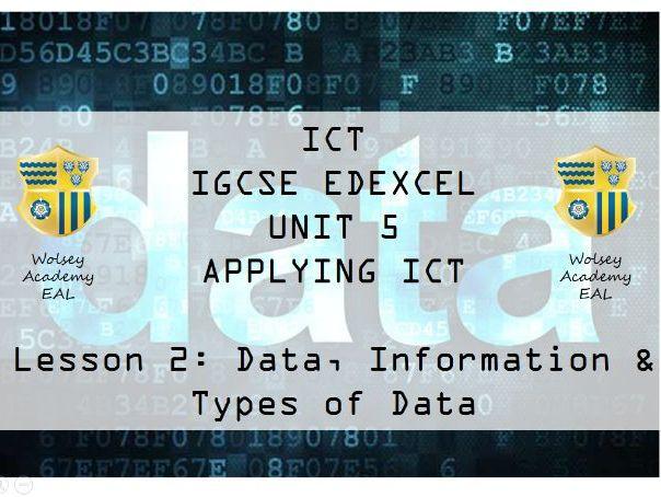 2.ICT>IGCSE>Edexcel>Unit 5>Applying ICT>Data, Information and Data Types