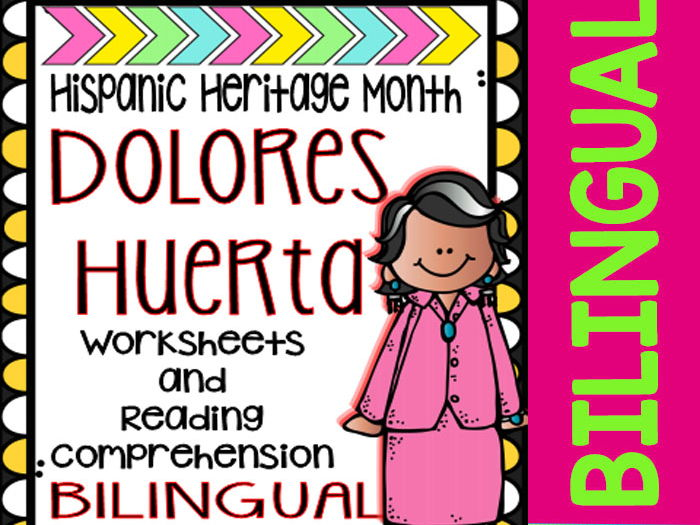 Hispanic Heritage Month - Dolores Huerta - Worksheets and Readings (Bilingual)