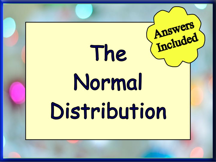 The Normal Distribution    + Answers