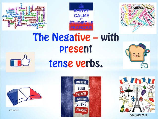 The Negative of French Present Tense Verbs.