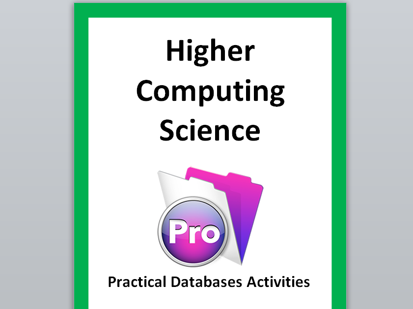 Higher Computing Science Practical Database Unit using Filemaker Pro