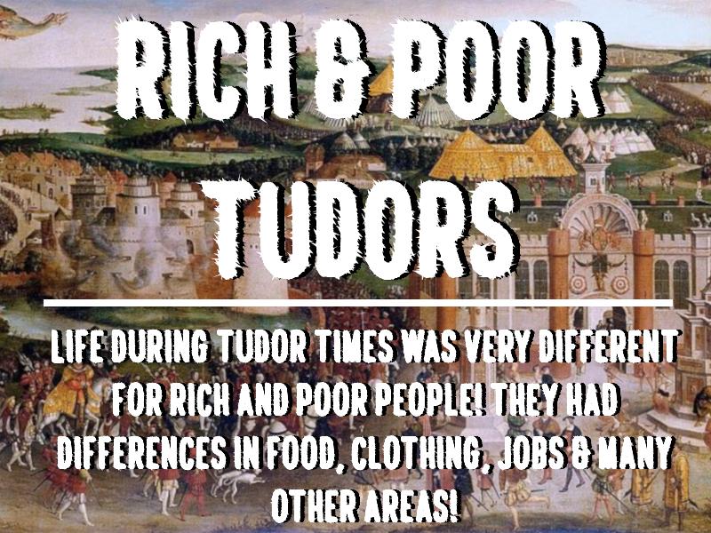 Rich & Poor Tudors