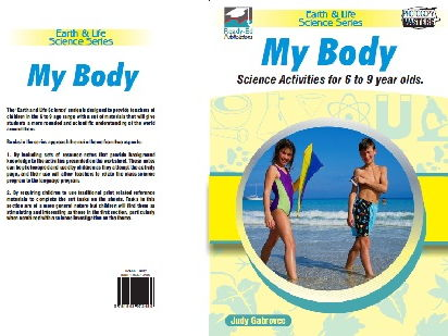 Earth & Life  Science Series: My Body - Science Activities for 6 to 9 year olds