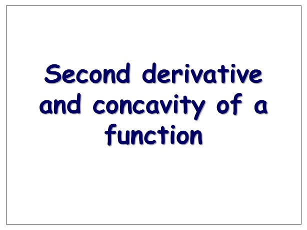 Second derivative and the concavity of a function